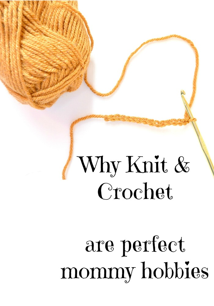 Why Knit & Crochet Are the Best Mommy Hobbies