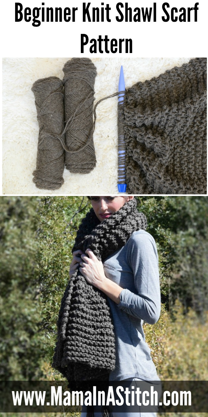 Big Beginner Knit Shawl - Scarf Pattern – Mama In A Stitch