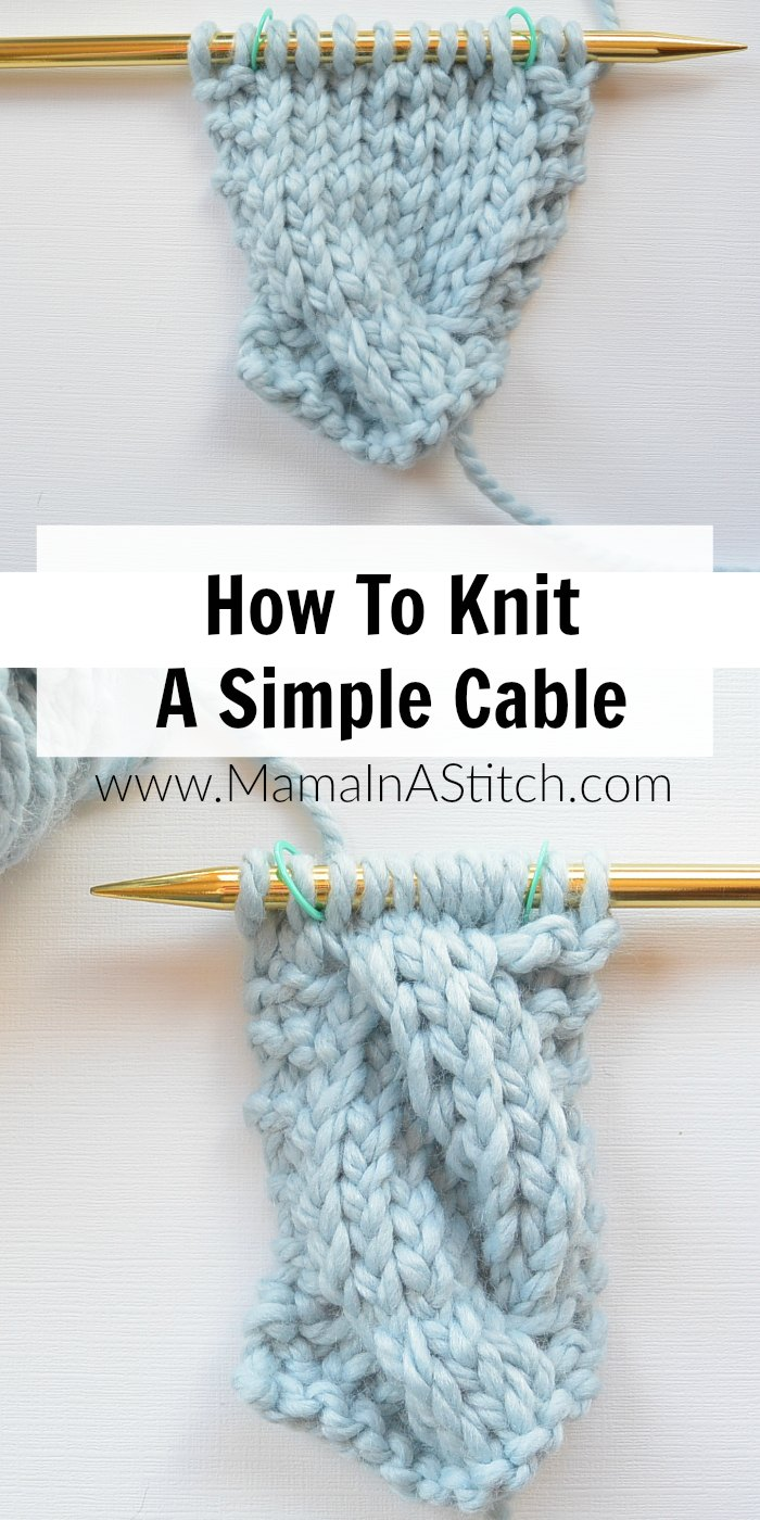 Knit Cable Stitch Pinterest : How To Knit A Simple Cable   Mama In A Stitch