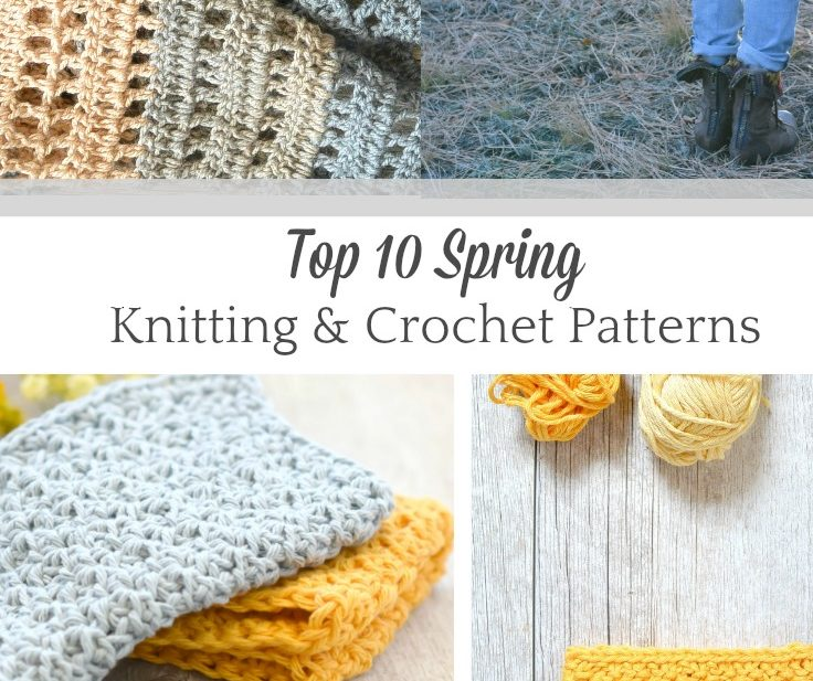 Top 10 Spring Knitting & Crochet Patterns – Mama In A Stitch