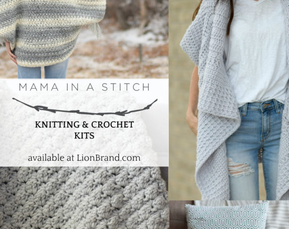 Mama In A Stitch & Lion Brand Yarn Kits